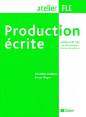 Production écrite, Dorothee Dupleix, Bruno Mègre