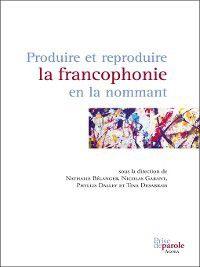 Produire et reproduire la francophonie en la nomma