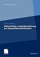 Produktion und Logistik: Mehrstufige Losgrössenplanung bei Kapazitätsrestriktionen