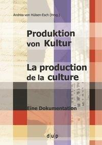Produktion von Kultur. La production de la culture