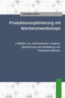 Produktionsoptimierung mit Wertstromworkshops - Christian Köhler pdf epub