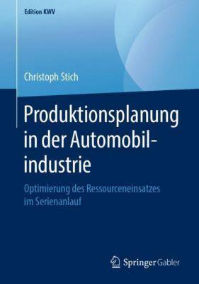 Produktionsplanung in der Automobilindustrie - Christoph Stich |