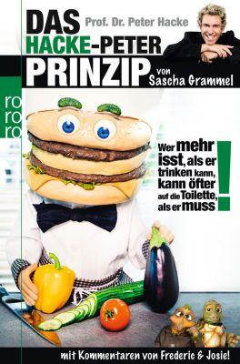 Prof. Dr. Peter Hacke: Das Hacke-Peter-Prinzip, Sascha Grammel, Stefan Ellerhorst