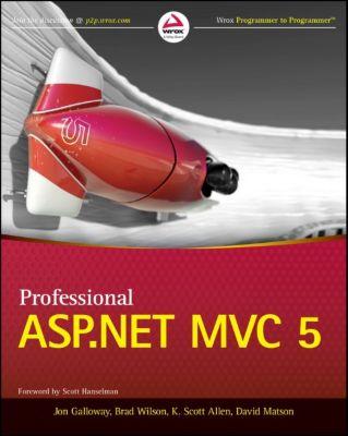 Professional ASP.NET MVC 5, Brad Wilson, Jon Galloway, K. Scott Allen, David Matson