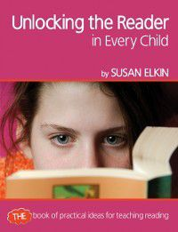 Professional Development in Literacy: Unlocking The Reader in Every Child, Susan Elkin