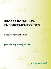 Professional Law Enforcement Codes, John Kleinig, Yurong Zhang