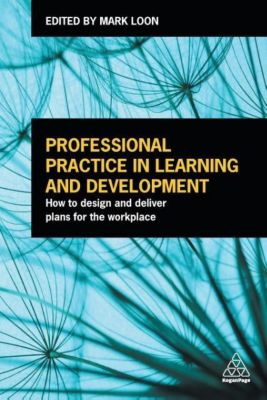 Professional Practice in Learning and Development, Mark Loon