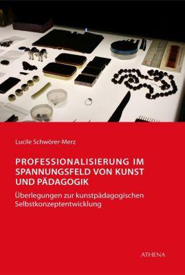 Professionalisierung im Spannungsfeld von Kunst und Pädagogik - Lucile Schwörer-Merz pdf epub