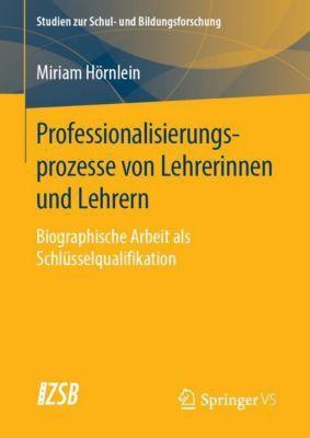 Professionalisierungsprozesse von Lehrerinnen und Lehrern - Miriam Hörnlein |