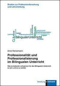 Professionalität und Professionalisierung im Bilingualen Unterricht - Arne Heinemann |