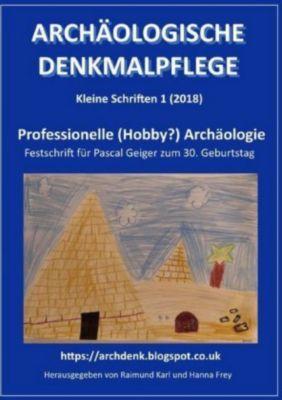 Professionelle (Hobby?) Archäologie - Raimund Karl |