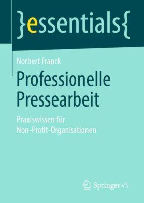 Professionelle Pressearbeit - Norbert Franck |