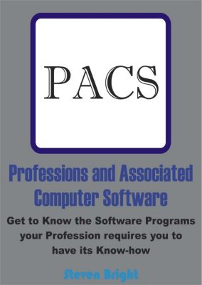 Professions and Associated Computer Software:  Get to Know the Software Programs your Profession requires you to have its Know-how, Steven Bright