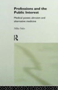 Professions and the Public Interest, Mike Saks