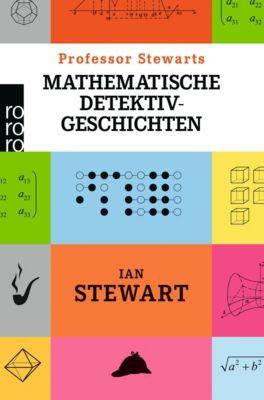 Professor Stewarts mathematische Detektivgeschichten, Ian Stewart