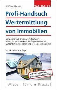 Profi-Handbuch Wertermittlung von Immobilien, Wilfried Mannek