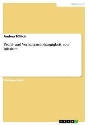 Profil- und Verhaltensabhängigkeit von Inhalten, Andrea Töllich