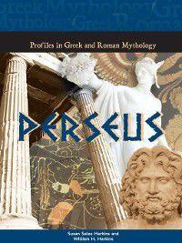 Profiles in Greek and Roman Mythology: Perseus, Susan Sales Harkins