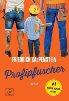 Profipfuscher - Friedrich Kalpenstein |