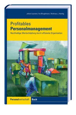 Profitables Personalmanagement, Johann Lourens, Ivo Brughmans, Andreas J. Harbig