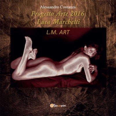 Progetto Arte 2016 - Luca Marchetti, Alessandro Costanza
