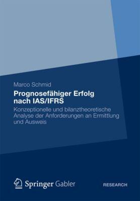 Prognosefähiger Erfolg nach IAS/IFRS, Marco Schmidt