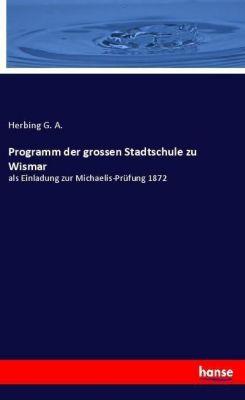 Programm der grossen Stadtschule zu Wismar, Herbing G. A.