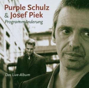 Programmänderung, Josef Purple Schulz & Piek