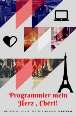 Programmier' mein Herz, Chéri! - Sidonia Massaku pdf epub