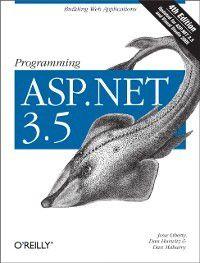 Programming ASP.NET 3.5, Dan Maharry, Jesse Liberty, Dan Hurwitz