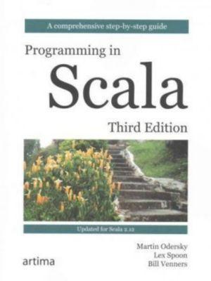 Programming In Scala, Martin Odersky, Lex Spoon, Bill Venners