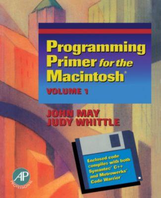Programming Primer for the Macintosh®, John M. May, Judy Whittle