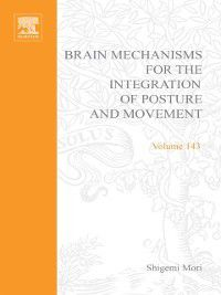 Progress in Brain Research: Brain Mechanisms for the Integration of Posture and Movement