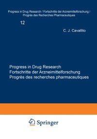 Progress in Drug Research: Progress in Drug Research / Fortschritte der Arzneimittelforschung / Progres des recherches pharmaceutiques, Jucker