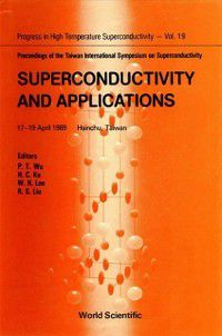 Progress In High Temperature Superconductivity: Superconductivity And Applications - Proceedings Of The Taiwan International Symposium On Superconductivity