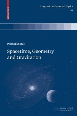 Progress in Mathematical Physics: Spacetime, Geometry and Gravitation, Pankaj Sharan
