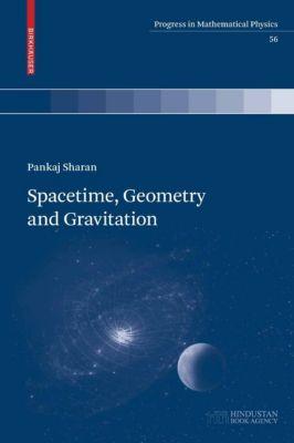 Progress in Mathematical Physics: Spacetime, Geometry and Gravitation, Pankaj Sharan
