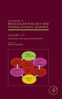 Progress in Molecular Biology and Translational Science: Toxicology and Human Environments