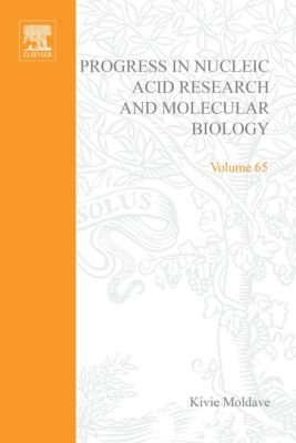 Progress in Nucleic Acid Research and Molecular Biology: Progress in Nucleic Acid Research and Molecular Biology