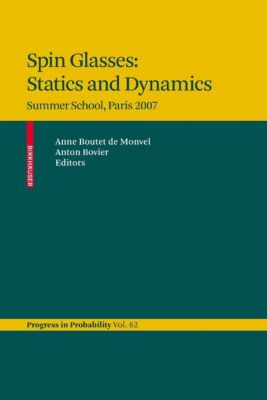 Progress in Probability: Spin Glasses: Statics and Dynamics