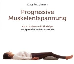 Progressive Muskelentspannung-Nach Jacobson, Claus Petschmann