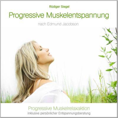 Progressive Muskelentspannung/Progressive Muskelrelaxaktion inkl. persönlicher Entspannungsberatung, Rüdiger Siegel