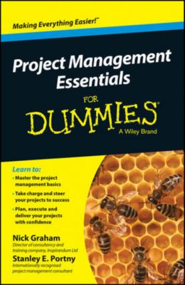 Project Management Essentials For Dummies, Australian and New Zeal, Nick Graham, Stanley E. Portny