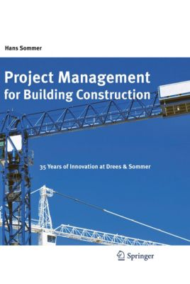 Project Management for Building Construction, Hans Sommer