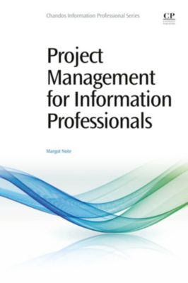 Project Management for Information Professionals, Margot Note
