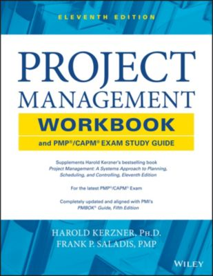 Project Management Workbook and PMP / CAPM Exam Study Guide, Harold Kerzner, Frank P. Saladis