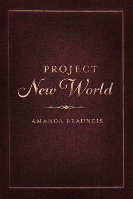 Project New World, Amanda Brauneis