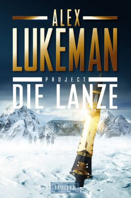 Project: PROJECT: DIE LANZE, Alex Lukeman