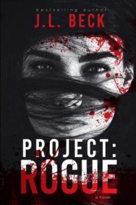 Project: Series #2: Project: Rogue (Project: Series #2), J.L. Beck