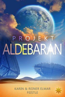 Projekt Aldebaran, Reiner Elmar Feistle, Karin Feistle